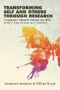 Transforming Self and Others through Research : Transpersonal Research Methods and Skills fo...