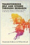 Transforming Self and Others Through Research: Transpersonal Research Methods and Skills for...