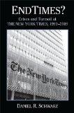 Endtimes?: Crises and Turmoil at the New York Times, 1999-2009 (Excelsior Editions)
