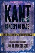 Kant and the Concept of Race : Late Eighteenth-Century Writings