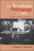 Prosthetic Pedagogy of Art : Embodied Research and Practice