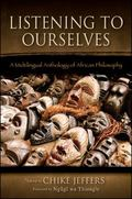 Listening to Ourselves : A Multilingual Anthology of African Philosophy
