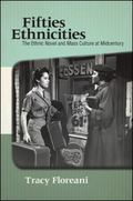 Fifties Ethnicities : The Ethnic Novel and Mass Culture at Midcentury