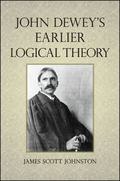 John Dewey's Earlier Logical Theory