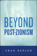 Beyond Post-Zionism