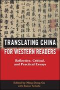 Translating China for Western Readers : Reflective, Critical, and Practical Essays