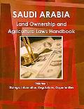 Saudi Arabia Land Ownership and Agriculture Laws Handbook: Stategic Information, Regulations...