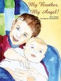 My Brother My Angel!