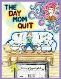 The Day Mom Quit