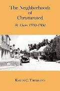 The Neighborhoods Of Christiansted: St. Croix 1910-1960