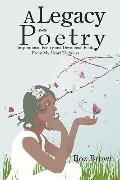 A Legacy in Poetry: Inspirational Poetry and Devotional Book from My Heart to Yours