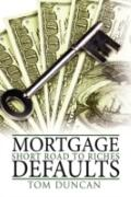 Mortgage Defaults: Short Road to Riches