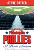 2008 Philadelphia Phillies - A Poetic Season: The Story As Told from a Fan's Perspective