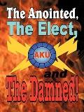 The Anointed, The Elect, and The Damned!