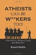 Atheists Can Be Wankers Too!