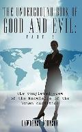 The Underground Book of Good and Evil: Part Two: the completed view of the knowledge of the ...