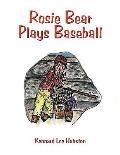 Rosie Bear Plays Baseball