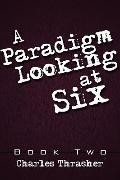 A Paradigm Looking at Six