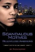 Scandalous Motives - Relentless Ambitions