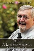 Dr. Joe: A Lifetime of Service: A Biography of Joseph Schmiedicke
