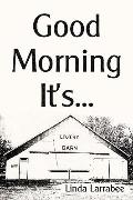 Good Morning It's. . .