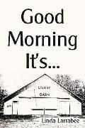 Good Morning It's. . .