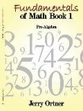 Fundamentals of Math Book 1: Pre-Algebra