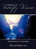 Whispers of A Butterfly Warrior : Healing and Recovery on Damascus Road