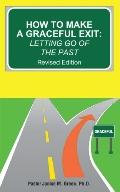 How to Make a Graceful Exit: Letting Go of the Past