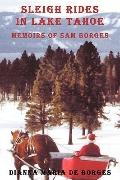 Sleigh Rides in Lake Tahoe: Memoirs of Sam Borges