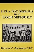 Life is too Serious to be Taken Seriously