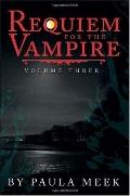 REQUIEM FOR THE VAMPIRE: VOL. III