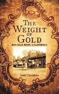 The Weight of Gold: 1849 Gold Rush, California
