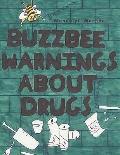 BUZZBEE WARNINGS ABOUT DRUGS