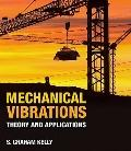 Mechanical Vibrations: Theory and Applications