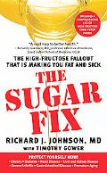 The Sugar Fix: The High-Fructose Fallout That Is Making You Fat