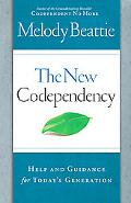 New Codependency: Help and Guidance for Today's Generation