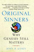 Original Sinners : Why Genesis Still Matters