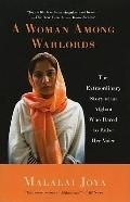 Woman among Warlords : The Extraordinary Story of an Afghan Who Dared to Raise Her Voice