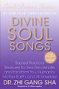 Divine Soul Songs: Sacred Practical Treasures to Heal, Rejuvenate, and Transform You, Humani...