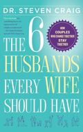 6 Husbands Every Wife Should Have : How Couples Who Change Together Stay Together