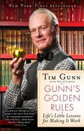 Gunn's Golden Rules : Life's Little Lessons for Making It Work