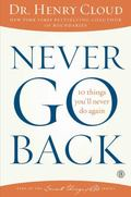10 Things I'll Never Do Again : Moving Beyond What's Holding You Back