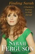 Finding Sarah : A Duchess's Journey to Find Herself