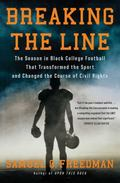 Breaking the Line : The Season in Black College Football That Transformed the Sport and Chan...