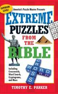 Extreme Puzzles from the Bible: Including Crosswords, Word Search, Trivia, and More