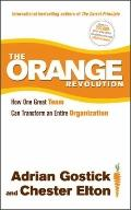 Orange Revolution : How One Great Team Can Transform an Entire Organization