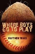 Where Boys go to Play