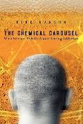 The Chemical Carousel: What Science Tells Us About Beating Addiction