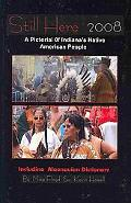 Still Here: A Pictorial of Indiana's Native American People (Volume 1)